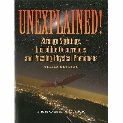 Unexplained!: Strange Sightings, Incredible Occurrences - Paperback NEW Clark, J