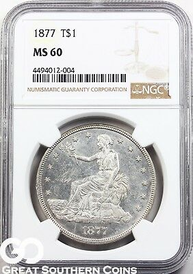 1877 NGC Trade Dollar NGC MS 60 ** Razor Sharp Strike, Blast White Silver Dollar