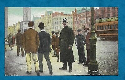 """C1910s PC ONE OF THE """"GIANT"""" POLICE, O'CONNELL STREET, DUBLIN"""