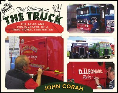 The Writing's on the Truck: The Tales and Photographs of a Traditional...