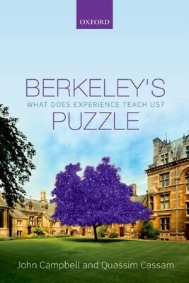 BERKELEYS PUZZLE WHAT DOES EXPERIENCE TE, Campbell, John, Cassam,...