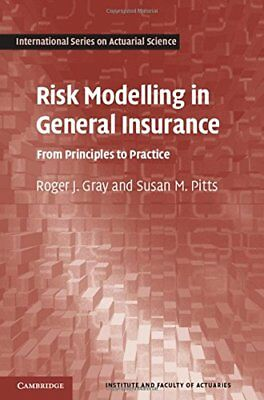 Risk Modelling in General Insurance: From Principles to Practice (International