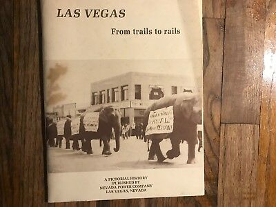 Las Vegas From Trails To Rails Pictorial History Location Map More Magazine 1987