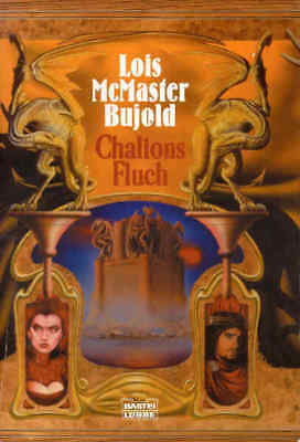 LOIS McMASTER BUJOLD > Chalions Fluch < CHALION Trilogie 1