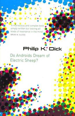 Do Androids Dream Of Electric Sheep? by Philip K. Dick 9780575079939