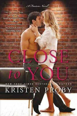 Close to You A Fusion Novel by Kristen Proby 9780062434760 (Paperback, 2016)