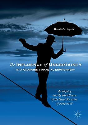 The Influence of Uncertainty in a Changing Financial Environment Ricardo A. ...