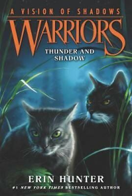 Warriors: A Vision of Shadows #2: Thunder and Shadow by Erin Hunter...