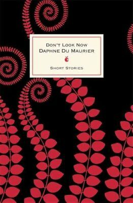 Don't Look Now And Other Stories by Daphne Du Maurier 9780349006604