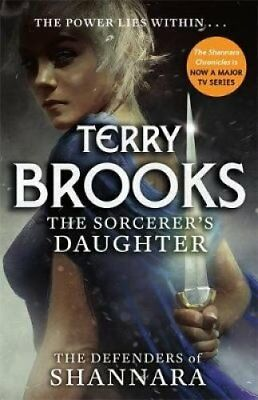 The Sorcerer's Daughter: The Defenders of Shannara by Terry Brooks...