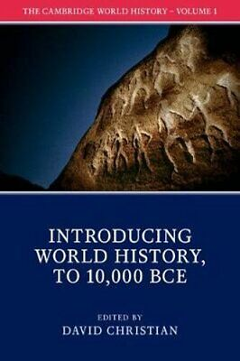The Cambridge World History: Volume 1, Introducing World History, to 10,000...