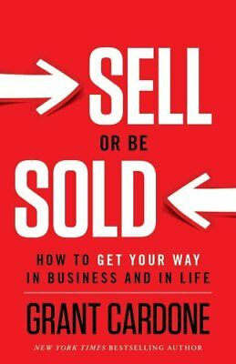 Sell or Be Sold by Grant Cardone 9781608322565 (Hardback, 2012)