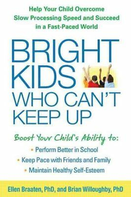 Bright Kids Who Can't Keep Up Help Your Child Overcome Slow Pro... 9781609184728