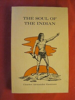 """1970 Book """"the Soul Of The Indian"""" By Charles Alexander Eastman"""