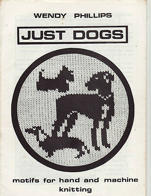 Just Dogs Motifs Hand Machine Knitting Wendy Phillips 34 Different Breed Vintage