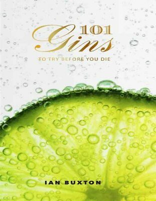 101 Gins To Try Before You Die by Ian Buxton 9781780272993 (Hardback, 2015)