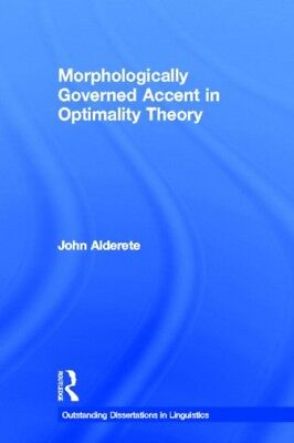 Morphologically Governed Accent in Optimality Theory (Outstanding...