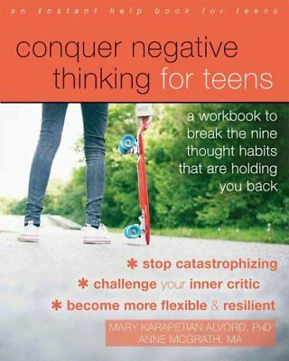 Conquer Negative Thinking for Teens A Workbook to Break the Tho... 9781626258891