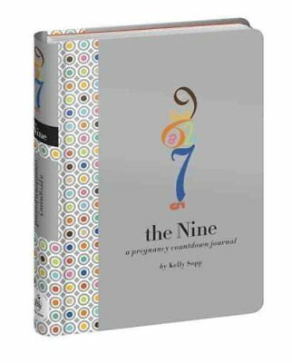 The Nine Pregnancy Countdown Journal by Kelly Sopp 9780307886415