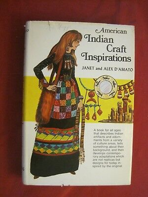 1972 Book American Indian Craft Inspirations By Janet & Alex D'amato
