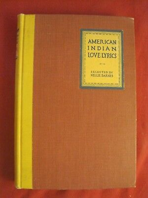 """1925 Book """"american Indian Love Lyrics"""" Selected By Nellie Barnes"""