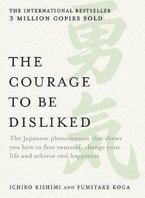 NEW The Courage to be Disliked By Ichiro Kishimi Paperback Free Shipping