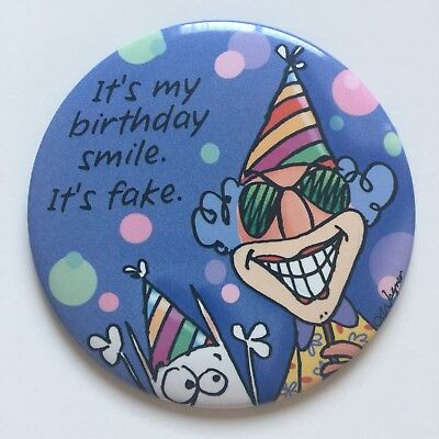 "NEW HALLMARK Classic Maxine ""It's My Birthday Smile. It's Fake"" Pin Back Button"