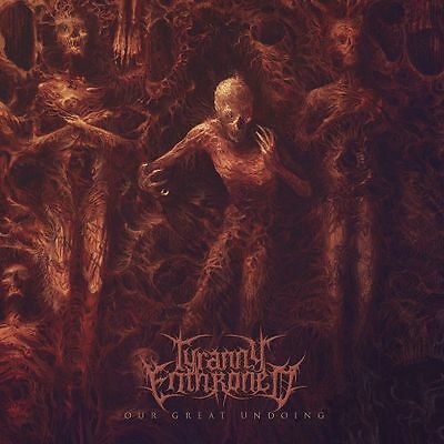 Tyranny Enthroned - Our Great Undoing CD 2014 blackened death metal