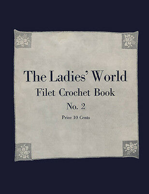 The Ladies' World Filet Crochet Book #2 c.1916 Vintage Charted Filet Patterns