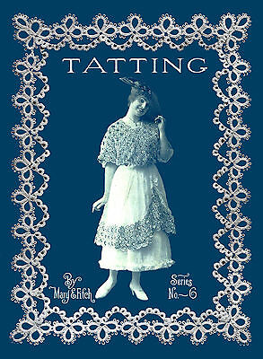 Mary Fitch #6 c1916 Vintage Tatting Pattern Book Excellent Shuttle Lace Patterns