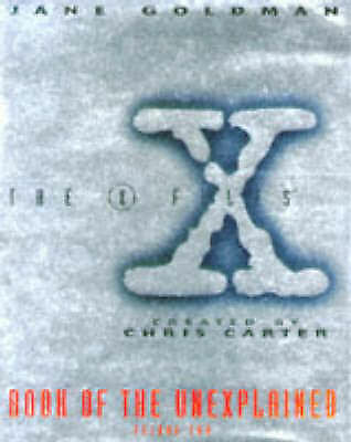 """AS NEW"" Jane Goldman, X-files Book of the Unexplained: Vol 2, Hardcover Book"
