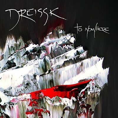 Dreissk-To Nowhere  Cd New