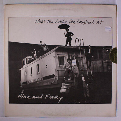 FINE AND FUNKY: What The Little Dog Laughed At LP (San Francisco Bay Area folk/