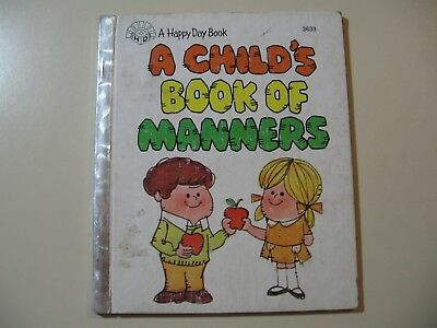 Happy Day Bks.: A Child's Book of Manners by Ruth Shannon Odor (1980, Hardcover)