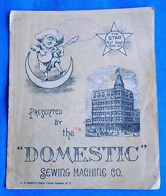"Antique Domestic Sewing Machine ""the Star That Leads Them All"" Booklet ""cool"""