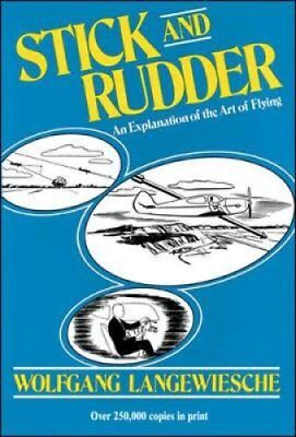 Stick and Rudder: An Explanation of the Art of Flying 9780070362406