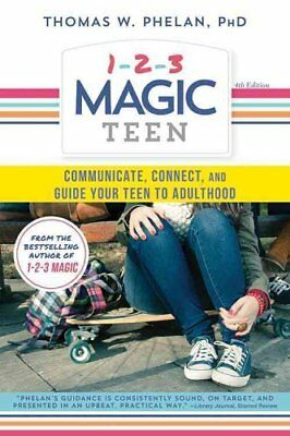 1-2-3 Magic Teen Communicate, Connect, and Guide Your Teen to A... 9781492637899