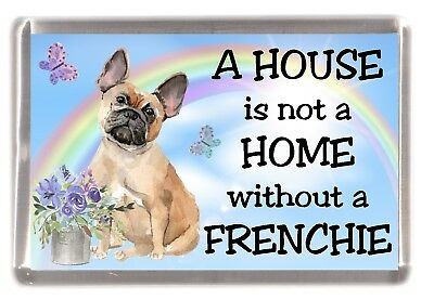 "LIVES HERE/"" by Starprint French Bulldog Fridge Magnet No.4 /""A VERY SPOILT ...."
