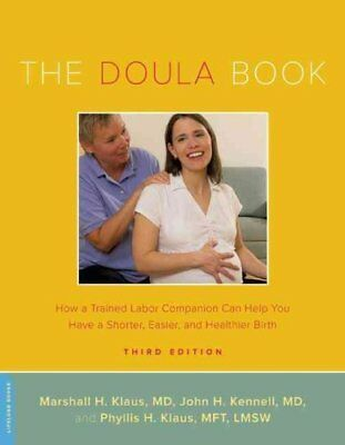 The Doula Book How a Trained Labor Companion Can Help You Have ... 9780738215068