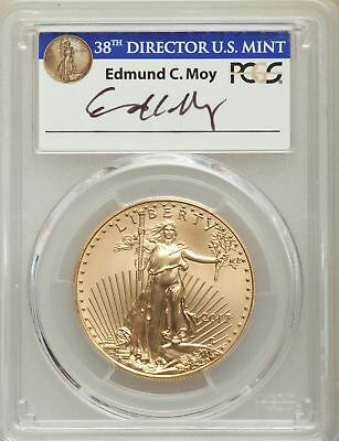 2017 One-Ounce Gold Eagle, Signed by Edmund C. Moy, 225th Anniversary, PCGS MS70