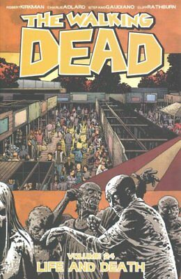 The Walking Dead Volume 24: Life and Death by Charlie Adlard 9781632154026