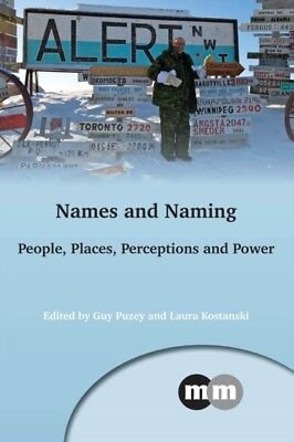Names and Naming: People, Places, Perceptions and Power (Multilin...