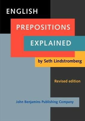 English Prepositions Explained: <strong>Revised edition</strong> ...