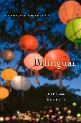 Bilingual Life and Reality by Francois Grosjean 9780674066137 (Paperback, 2012)