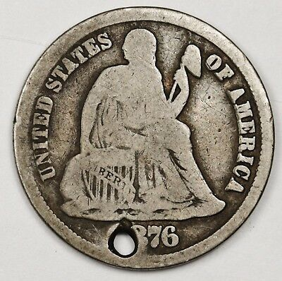 1876-cc Liberty Seated Dime.  Detail  Holed.  117657