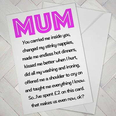 Funny Birthday Mothers Day Card Cheeky Joke Humour MUM EVEN NOW Mother
