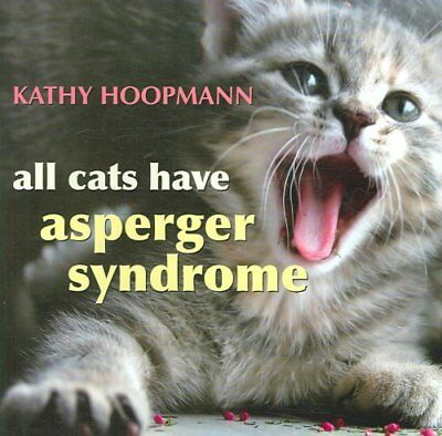 All Cats Have Asperger Syndrome by Kathy Hoopmann 9781843104810 (Hardback, 2006)