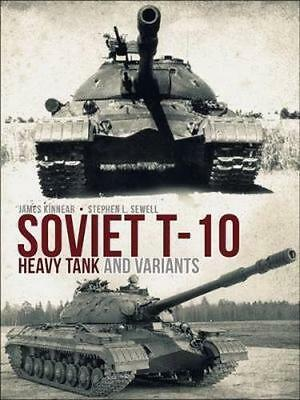NEW Soviet T-10 Heavy Tank and Variants By James;Sewell,Stephen Kinnear Hardcove