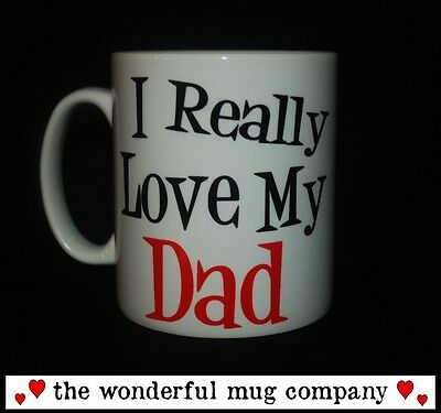 New I Really Love My Dad Mug Cup Gift Present Fathers Day Daddy Father Christmas