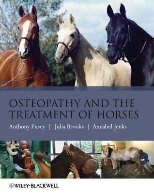 Osteopathy and the Treatment of Horses by Anthony Pusey 9781405169523